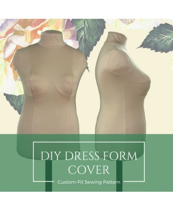 Make Your Small Dress Form Fit You! DIY Dress Form Cover, Made To Measure Sewing Pattern.